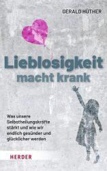 Gerald Hüther: Lieblosigkeit macht krank